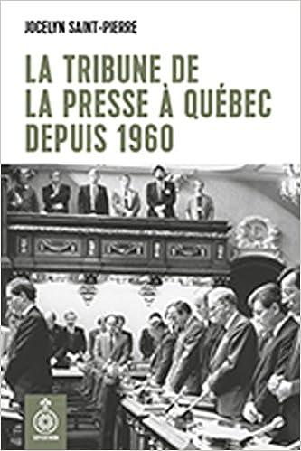 Livre gratuits en ligne La Tribune de la Presse de Quebec Depuis 1960 epub pdf