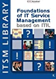 Foundations of IT Service Management based on ITIL (ITILV2)