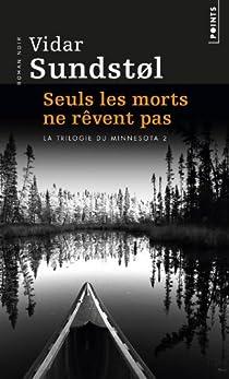 Minnesota, tome 2 : Seuls les morts ne rêvent pas par Sundstøl