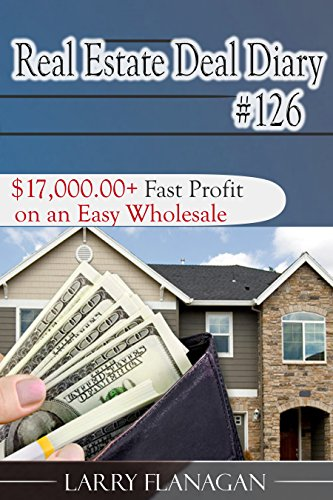 real-estate-deal-diary-126-1700000-fast-profit-on-an-easy-wholesale