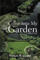 Come Into My Garden: Volume 1