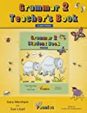 Grammar 2 Teacher's Book: Teaching Grammar and Spelling with the Grammar 2 Student Book