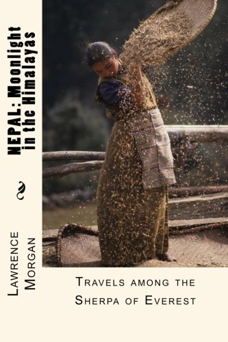 NEPAL: Moonlight in the Himalayas: Travels among the Sherpa of Everest