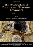 img - for The Foundations of Positive and Normative Economics: A Handbook (Handbooks of Economic Methodology) book / textbook / text book