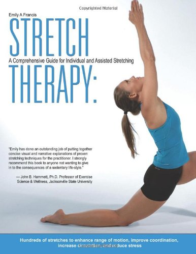 Stretch Therapy: A Comprehensive Guide to Individual and Assisted Stretching