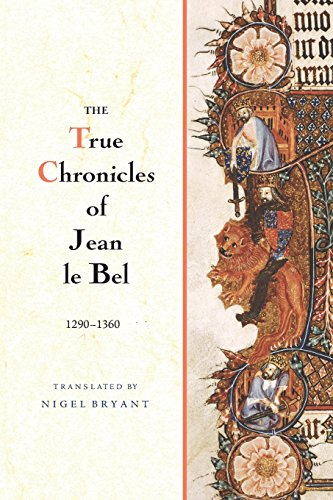 The True Chronicles of Jean le Bel, 1290 - 1360]()