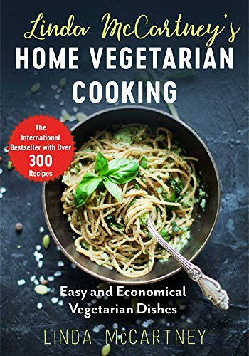 Linda McCartney's Home Vegetarian Cooking: Easy and Economical Vegetarian Dishes by Linda McCartney