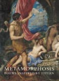 img - for Metamorphosis: Poems Inspired by Titian (National Gallery London) book / textbook / text book
