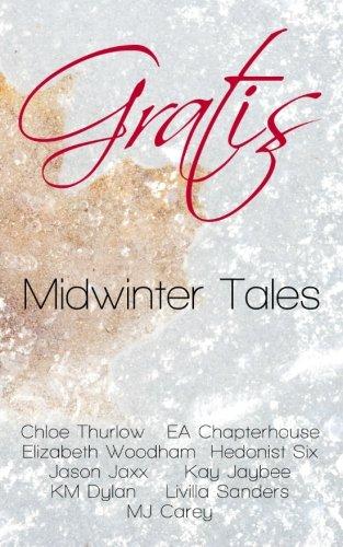 Gratis: Midwinter Tales (Gratis Anthologies) (Volume 1)