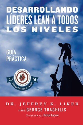 Desarrollando Lideres Lean a Todos Los Niveles: Guia Practica (Spanish Edition) [Jeffrey Liker] (Tapa Blanda)