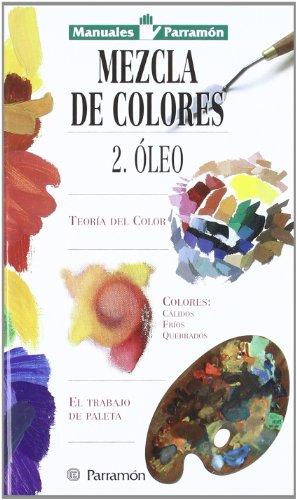 Descargar Libro Mezcla De Colores - Volumen 1: Oleo Equipo Parramon