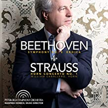 """Beethoven: Symphony No. 3 """"Eroica""""; Strauss: Horn Concerto No. 1"""