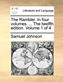 The Rambler in Four Volumes the Twelfth Edition Volume 1 Of, Samuel Johnson, 1170758223