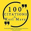 100 citations de Karl Marx | Livre audio Auteur(s) : Karl Marx Narrateur(s) : Nicolas Justamon