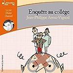 Enquête au collège | Jean-Philippe Arrou-Vignod