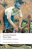 Three Tales (Oxford World's Classics), Gustave Flaubert, 0199555869