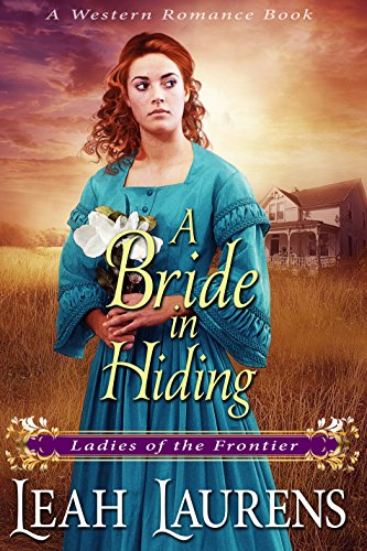 A Bride in Hiding (Ladies of The Frontier) (A Western Romance Book) cover
