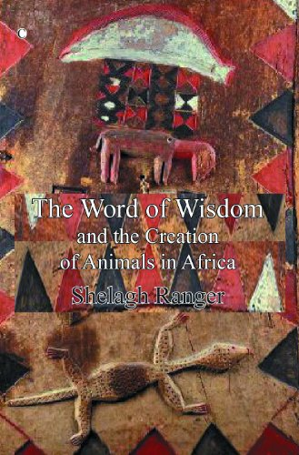 The Word of Wisdom: and the Creation of Animals in Africa