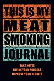 This Is My Meat Smoking Journal: The Smoker's