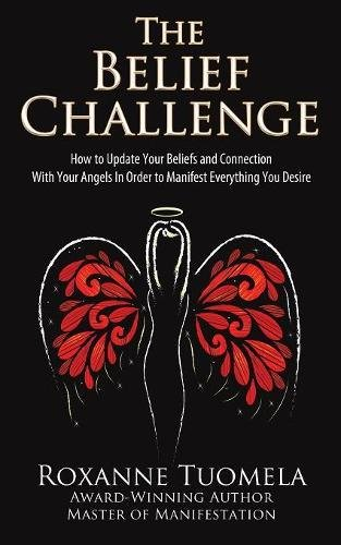 Download The Belief Challenge: How to Update Your Beliefs and Connection with Your Angels in Order to Manifest Everything You Desire pdf epub