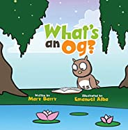 What's an Og?: For Young Readers, Ages 3-7 (I Can Read This) (English Edit