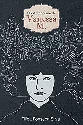 O Estranho Ano de Vanessa M. (Portuguese Edition)