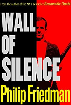 Wall of Silence by [Friedman, Philip]