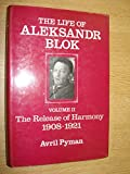 img - for 002: Life of Aleksandr Blok: The Release of Harmony, 1908-1921 book / textbook / text book