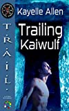 Trailing Kaiwulf (TRAIL: Trace, Rescue, and Identification League Book 1)