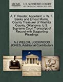 A. F. Reeder, Appellant, V. W. F. Banks and Ernest Morris, County Treasurer of Washita County, Oklahoma. U. S. Supreme Court Transcript of Record With, A. J. Welch and Lockwood JONES, 1270357824
