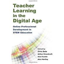 Teacher Learning in the Digital Age: Online Professional Development in STEM Education