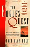 img - for The Eagle's Quest: A Physicist Finds the Scientific Truth at the Heart of the Shamanic World book / textbook / text book