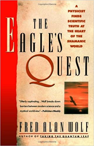 FRED ALAN WOLF THE EAGLES QUEST PDF DOWNLOAD
