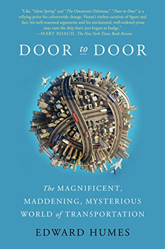 Door to Door: The Magnificent, Maddening, Mysterious World of Transportation ()