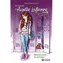Le journal d'Aurélie Laflamme - Tome 1: Extraterrestre... ou presque !