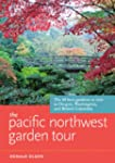 The Pacific Northwest Garden Tour: Th...