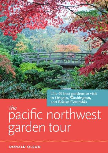 The Pacific Northwest Garden Tour: The 60 Best Gardens to Visit in Oregon, Washington, and British - Ca Victoria Gardens
