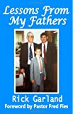 Lessons from My Fathers, Rick Garland, 1494229773