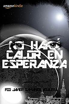 No hará calor en Esperanza (Spanish Edition) by [Aguilera, Fco Javier Samanes]