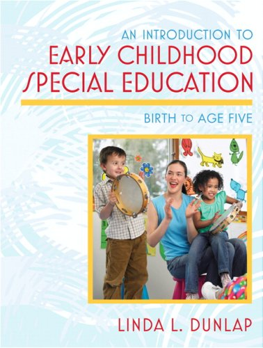 An Introduction to Early Childhood Special Education: Birth to Age Five