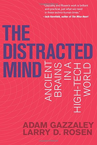 The Distracted Mind: Ancient Brains in a High-Tech World (MIT Press)