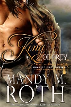 King of Prey: (A Bird Shifter Novel) by [Roth, Mandy M.]