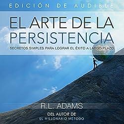 El Arte de la Persistencia [The Art of Persistance]