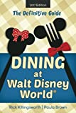 Dining at Walt Disney World: The Definitive Guide