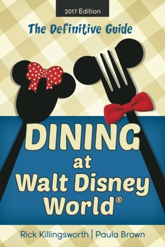 Dining At Walt Disney World The Definitive Guide