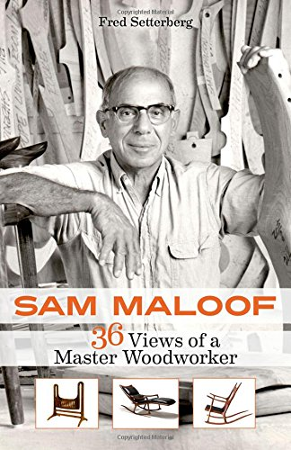 Master Woodworker - Sam Maloof: 36 Views of a Master Woodworker