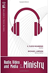 Audio, Video, and Media in the Ministry (Nelson's Tech Guides) by Floyd Richmond (2010-04-19)