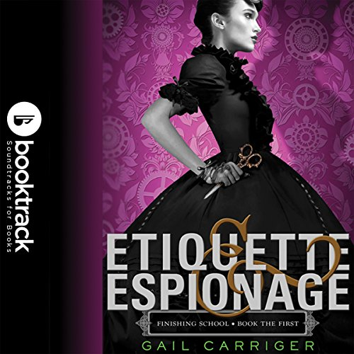 Etiquette & Espionage: Booktrack Edition by Hachette Audio