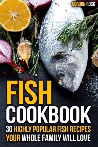 fish-cookbook-30-highly-popular-fish-recipes-your-whole-family-will-love