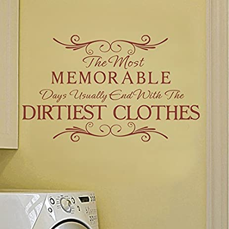 amazoncom the most memorable days usually end with the dirtiest clothes vinyl laundry wall decal funny laundry wall quote wall sticker laundry room art